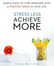 Stress Less Achieve More